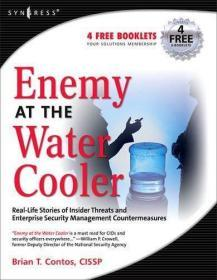 Enemy at the Water Cooler: True Stories of Insider Threats and Enterprise Security Management Cou...