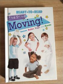 READY TO READ  LETS   GET   Moving ! Soccer,Ballet,Yoga,and Karate【英文原版】