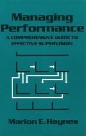 Managing Performance : A Comprehensive Guide to Effective Supervision