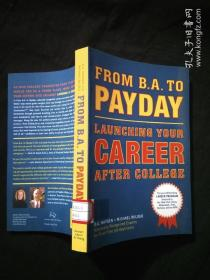 From B.A. To Payday: Launching Your Career after College 9781584797111
