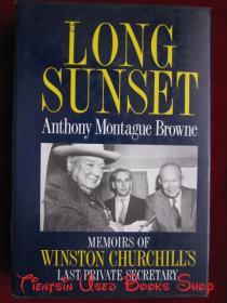 Long Sunset: Memoirs of Winston Churchill's Last Private Secretary(英语原版 精装本)漫长的日落:温斯顿·丘吉尔最后一任私人秘书回忆录
