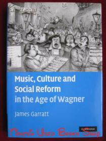 Music, Culture and Social Reform in the Age of Wagner(英语原版 精装本)瓦格纳时代的音乐、文化和社会改革