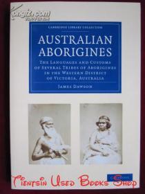 Australian Aborigines: The Languages and Customs of Several Tribes of Aborigines in the Western District of Victoria, Australia(英语原版 平装本)澳大利亚土著人:澳大利亚维多利亚州西区几个土著部落的语言和习俗