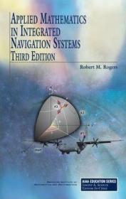 预订 Applied Mathematics in Integrated Navigation Systems 应用数学在组合导航系统中的应用,第3版,英文原版