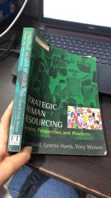 Strategic human resourcing:principles,perspectives and practices