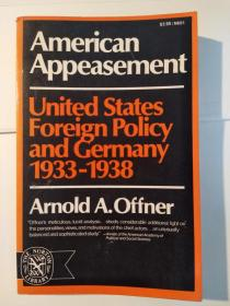 American Appeasement: United States Foreign Policy and Germany 1933-1938