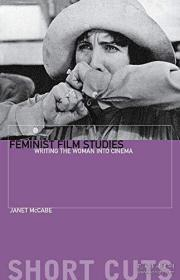 Feminist Film Studies - Writing the Woman into Cinema