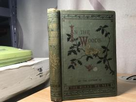 1883年  IN THE WOODS BY M.K.M. 含34副木刻插图  18.5X13CM