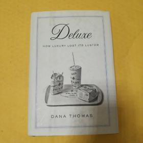 Deluxe : How Luxury Lost Its Luster by Dana Thomas 豪华:奢侈品是如何失去光泽 英文原版 精装