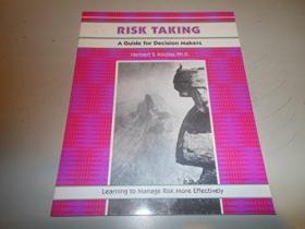 Risk Taking: A Guide for Decision Makers