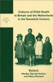 Cultures of Child Health in Britain and the Netherlands in the Twentieth Century (Clio Medica 71/...