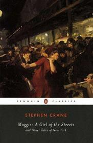Maggie: a Girl of the Streets: and Other Tales of New York (Penguin Classics)