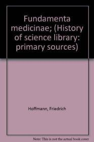 Fundamenta medicinae; (History of science library: primary sources)