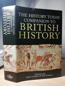 英国史 超厚精装 配精美插图 THE HISTORY TODAY COMPANION TO BRITISH HISTORY  24X16X5.3CM