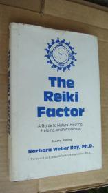 THE REIKI FACTOR:a guide to natural healing,helping,and wholeness 灵气疗法 英文原版 精装+书衣