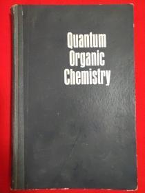 量子有机化学Quantum Organic Chemistry【精装32开本见图】英文 书内无笔记划线