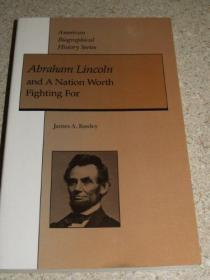 Abraham Lincoln and a Nation Worth Fighting for