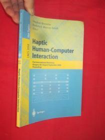 Haptic Human-Computer Interaction: First I...        (小16开 )     【详见图】