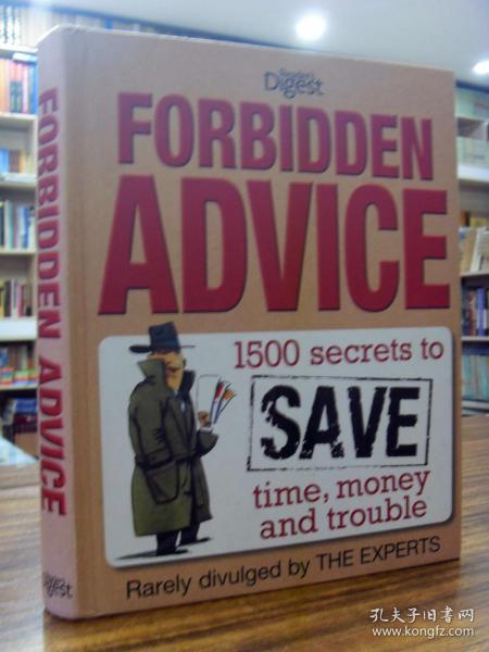 FORBIDDEN ADVICE:1500 secrets to SAVE time money and trouble(禁忌建议:节省时间和金钱的1500个秘密)