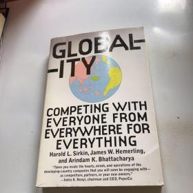 GLOBALITYCOMPETING WITH EVERYONEFROM EVERYWHEREFOR EVERYTHING