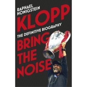 """英文原版 """"渣叔""""尤尔根·克洛普传记 噪音制造者 含19年欧冠新内容 Klopp: Bring the Noise 利物浦主教练 Jürgen Klopp"""