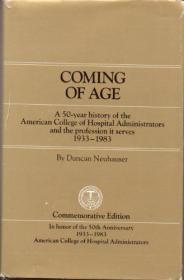 Coming of age: A 50-year history of the American College of Hospital Administrators and the profe...
