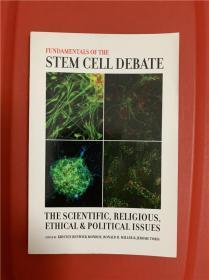 Fundamentals of the Stem Cell Debate: The Scientific, Religious, Ethical, and Political Issues (干细胞争论的基本问题)研究文集