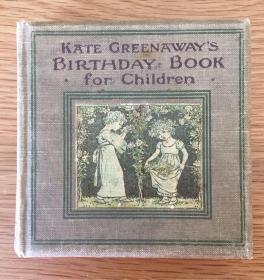 Kate Greenaway's birthday book for children儿童生日书,有12幅原版插图(古版印刷相近于微型版画有别于现代印刷品)。Kate Greenaway是英国著名的童书插画家,1955年英国图书馆协会为纪念她的贡献创办了凯特·格林纳威奖,此奖成为世界插画界最重要的奖