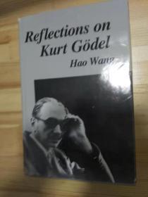Reflections on Kurt Godel 美国华裔哲学名家王浩签赠 :对哲学家哥德尔的反思 精装本