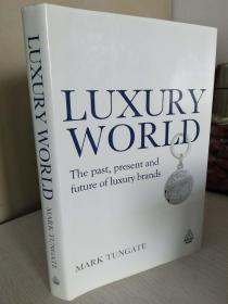 Luxury World: The Past, Present and Future of Luxury Brands 【英文原版,精装本,品相佳】