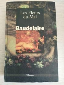 Baudelaire : Les fleurs du Mal, Introduction de Claude Pichois 波德莱尔 《恶之花》 【法文原版,精装本】
