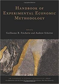 【精装英文原版实验经济学参考书】Handbook of Experimental Economic Methodology (Handbooks of Economic Methodology)