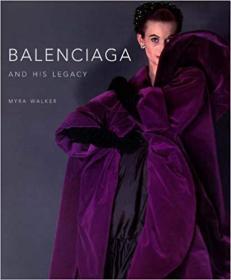 Balenciaga and His Legacy: Haute Couture