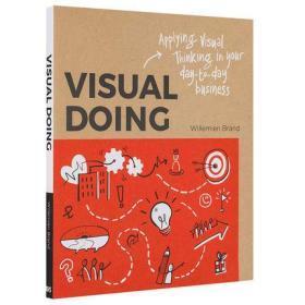 Visual Doing 视觉思维:在日常工作中运用视觉思维 商业职场沟通 英文原版