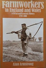 Farmworkers in England and Wales: a Social and Economic History 1770-1980