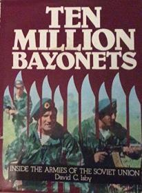 Ten Million Bayonets : Inside the Armies of the Soviet Union