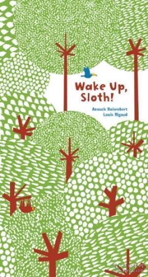 Wake Up, Sloth! 醒醒吧,树懒!(精装立体书)