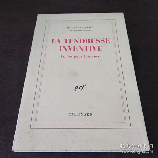 La tendresse inventive: Contes pour Laurence (French Edition)(法语原版)