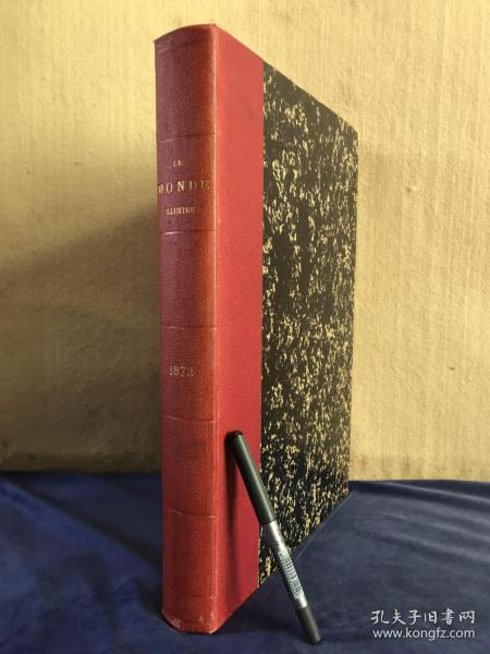 1873年法国《世界画报》全年合订本 同治皇帝接见欧洲使节 日本横滨 中国海盗 亚洲地图 37.6厘米X27厘米 重3.89公斤 Le Monde illustre
