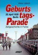 生日游行:1939年4月20日,柏林 Geburtstagsparade : Berlin, 20. April 1939