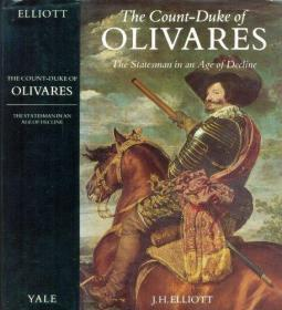 Count-Duke of Olivares: Statesman in an Age of Decline