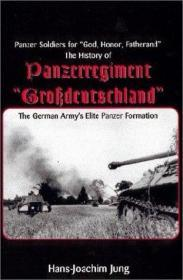 PANZER SOLDIERS FOR â GODâ , HONOUR AND FATHERLANDâ : The History of Panzerregiment :Grobdeuts...