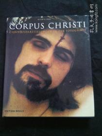 Corpus Christi:Christusdarstellungen in der Fotografie  德文原版12开精装画册