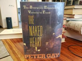 Naked Heart : The Bourgeois Experience: Victoria To Freud Volume 4