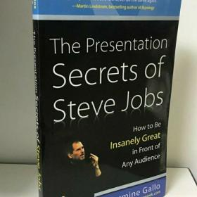 The Presentation Secrets of Steve Jobs:How to Be Insanely Great in Front of Any Audience