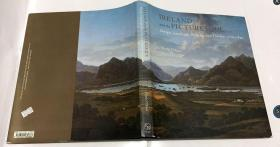 Ireland and the Picturesque: Design, Landscape Painting, and Tourism 1700-1840  艺术画册  精装