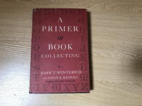 (私藏) A Primer of Book Collecting   温特里奇《藏书指南》(藏书入门)英文原版, 有用的图书收藏知识及轶事,作者的《书与人》有中文版,精装,1966年老版书