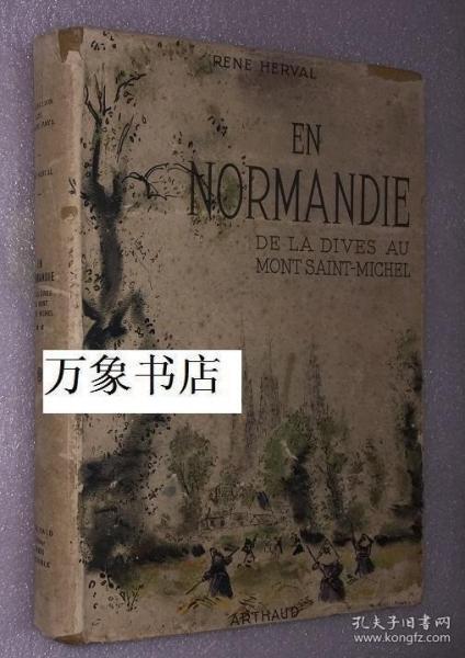 Herval :  en Normandie, de la dives au Mont-Saint-Michel  (诺曼底历史?)  167幅插图   精装本带封套  私藏品好