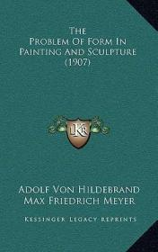 The Problem of Form in Painting and Sculpture (1907)