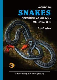 马来西亚和新加坡的蛇类 A Guide to Snakes of Peninsular Malaysia and Singapore (英文原版)